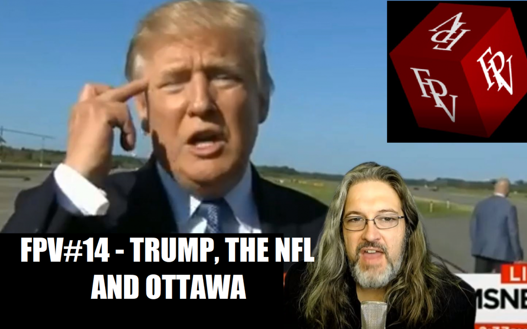 VIDEO: The Frank Vaughan Podcast #14 – Trump, The NFL, And Ottawa