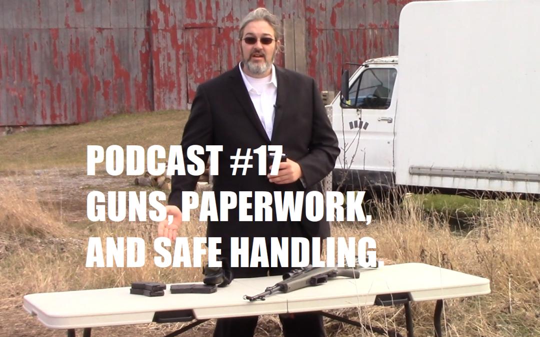 VIDEO: Podcast #17 – Guns, Gun Paperwork, and Safe Handling In Canada