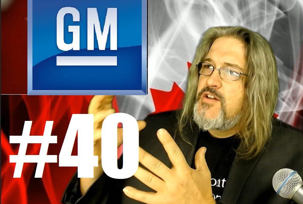 VIDEO: FPV #40 – General Motors (What Ottawa Shouldn't Do)