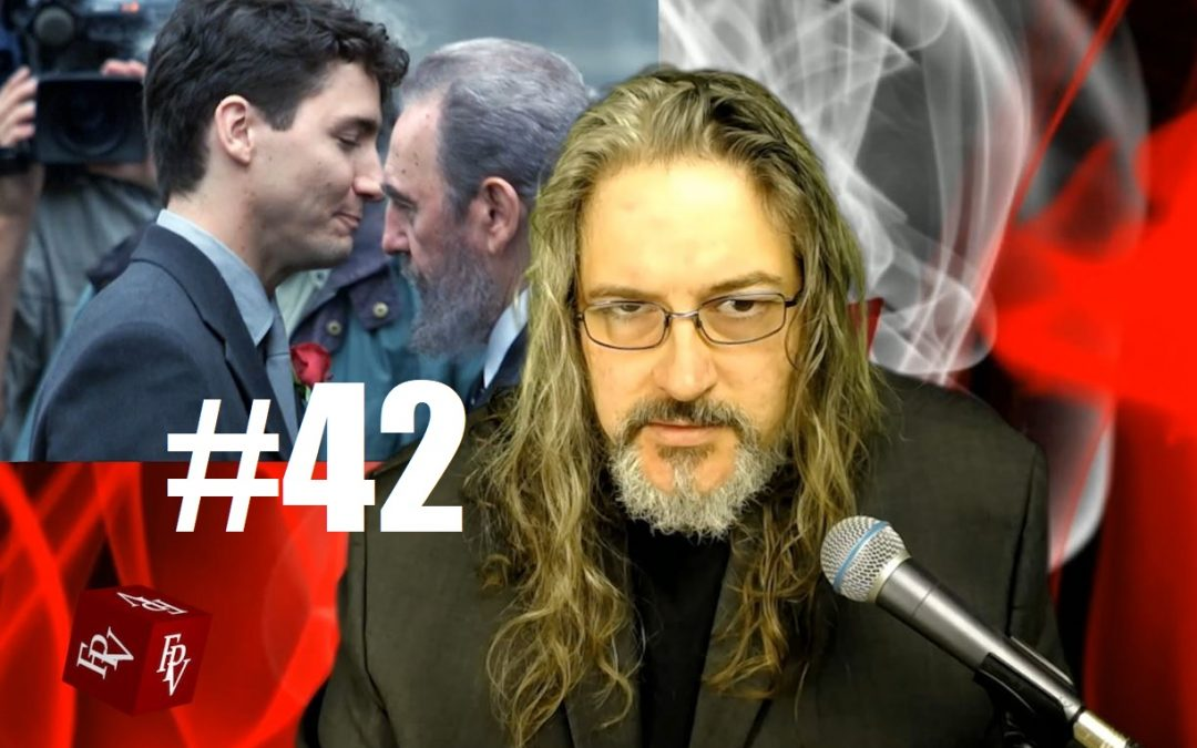 VIDEO: FPV #42 – Trudeau's Love Of Cuba, The UN, And Your Money